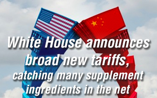 White House announces broad new tariffs, catching many supplement ingredients in the net