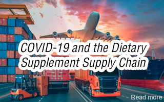 COVID-19 and the Dietary Supplement Supply Chain