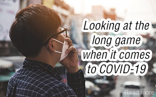 Looking at the long game when it comes to COVID-19